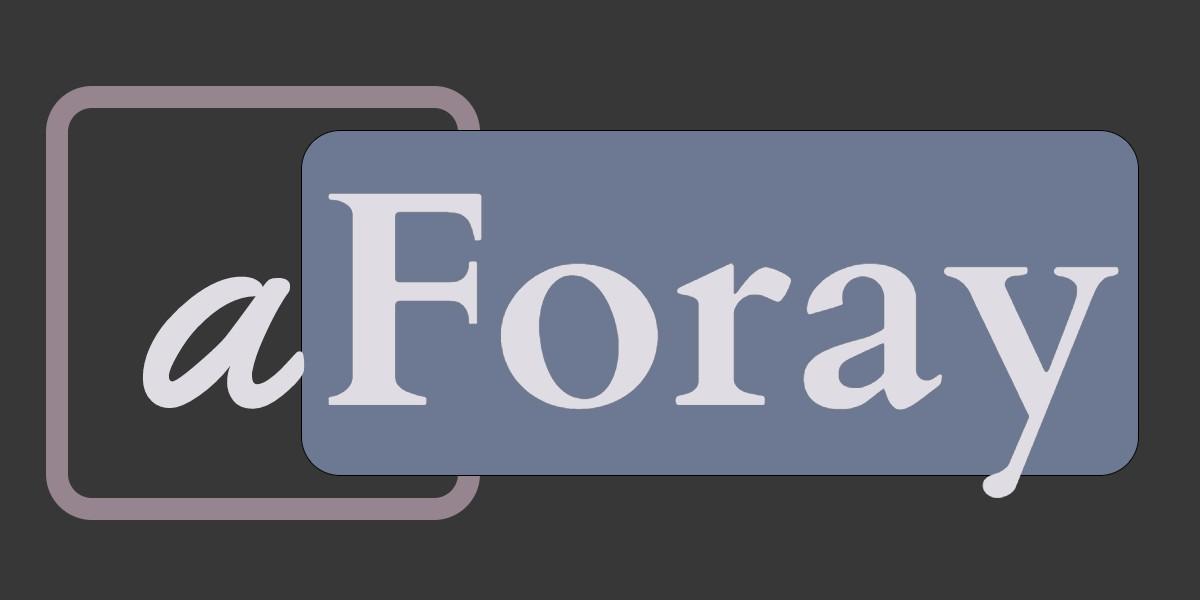 aForay